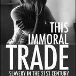 'This Immoral Trade: Slavery In The 21st Century' : Updated And Extended Edition By Baroness (Caroline) Cox and Others